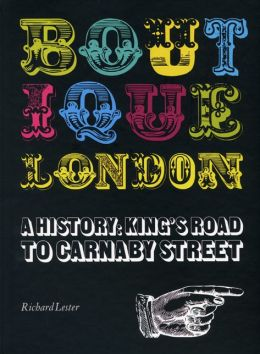 Boutique London: A History: King's Road to Carnaby Street