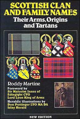 Scottish Clan and Family Names: Their Arms, Origins and Tartans
