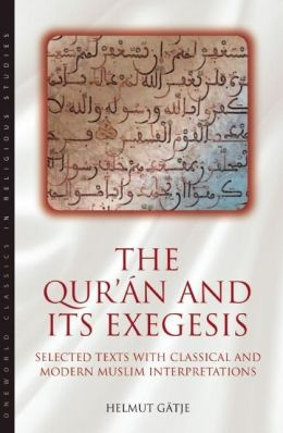 Qur'an and Its Exegesis: Selected Texts with Classical and Modern Muslim Interpretations