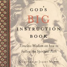 God's Big Instruction Book: Timeless Wisdom on How to Follow the Spiritual Path