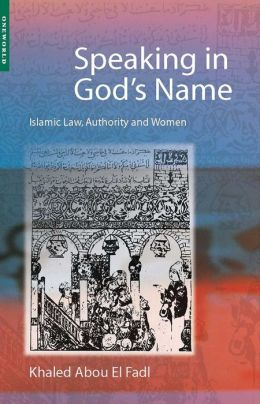 Speaking in God's Name: Islamic Law, Authority and Women