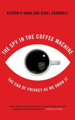 Spy in the Coffee Machine: The End of Privacy as We Know It