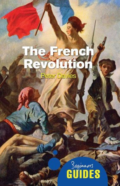Pdf book downloader The French Revolution: A Beginner's Guide