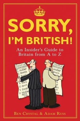 Sorry, I'm British!: An Insider's Guide to Britian from A to Z