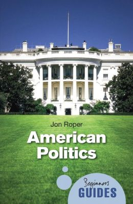 American Politics: A Beginner's Guide