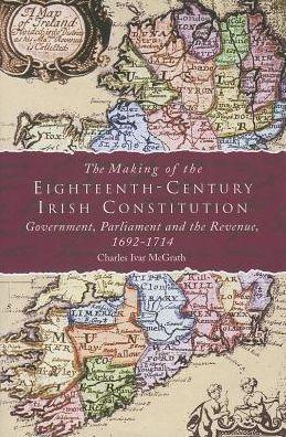 The Making of the Eighteenth-century Irish Constit