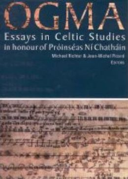Ogma: Essays in Celtic Studies