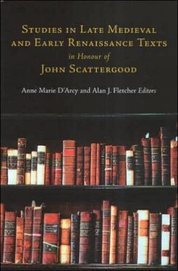 Late Medieval and Early Renaissance Texts in Honour of John Scattergood