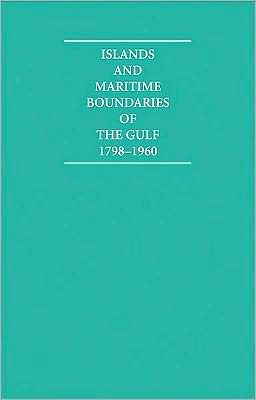 Islands and Maritime Boundaries of the Gulf 1798-1960 (20 Volume Hardback Set Including Boxed Maps)