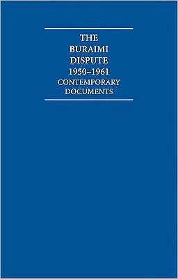 The Buraimi Dispute (10 Volume Hardback Set Including Boxed Maps): Contemporary Documents, 1950-1961