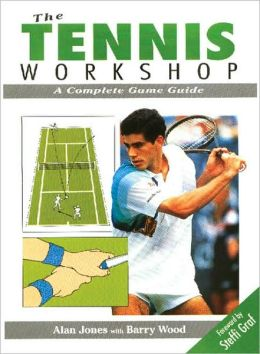 The Tennis Workshop: A Complete Game Guide