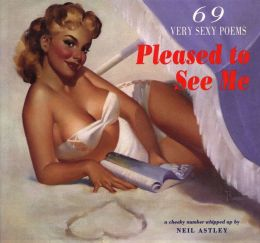 Pleased to See Me: 69 Very Sexy Poems