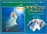 Goddess Oracle: A Way to Wholeness Through the Goddess and Ritual