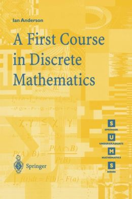 A First Course in Discrete Mathematics