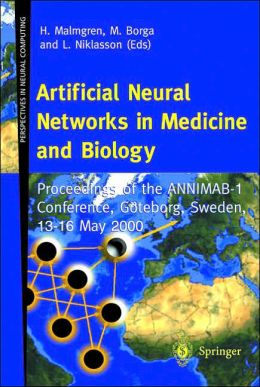 Artificial Neural Networks in Medicine and Biology: Proceedings of the ANNIMAB-1 Conference, Goteborg, Sweden, 13-16 May 2000
