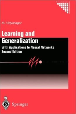 Learning and Generalisation: With Applications to Neural Networks