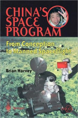 China's Space Program - From Conception to Manned Spaceflight