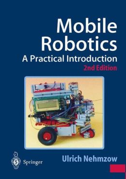 Mobile Robotics: A Practical Introduction