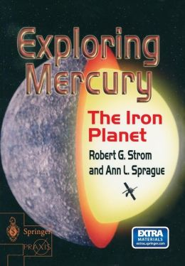 Exploring Mercury: The Iron Planet