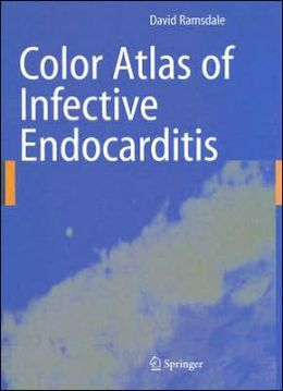 Color Atlas of Infective Endocarditis