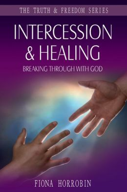 Intercession & Healing: Breaking through with God