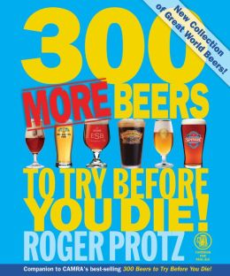 300 More Beers to Try Before You Die!