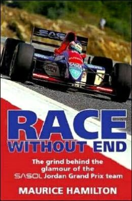 Race Without End: The Grind Behind the Glamour of the Sasol Jordon Grand Prix Team