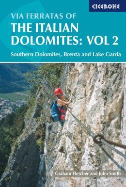 Via Ferratas of the Italian Dolomites, Vol 2: Southern Dolomites, Brenta and Lake Garda