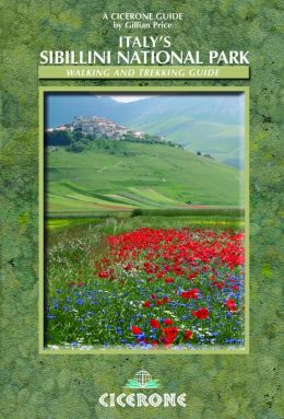 Italy's Sibillini National Park: Walking and Trekking Guide