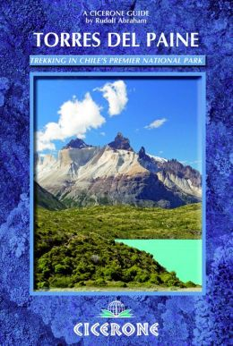Torres del Paine: Trekking in Chile's Premier National Park
