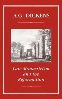 Late Monasticism And Reformation