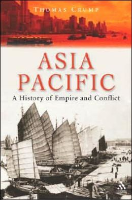 Asia Pacific: A History of Empire and Conflict