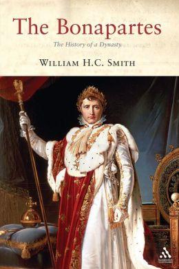 The Bonapartes: A History of a Dynasty