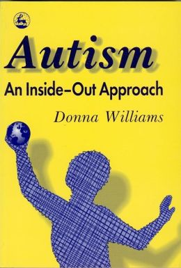 Autism - an inside-out Approach: An Innovative Look at the