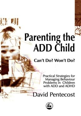 PARENTING THE ADD CHILD