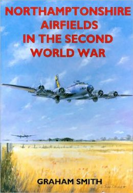 Northamptonshire Airfields in the Second World War