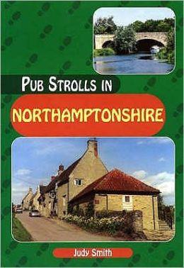 Pub Strolls in Northamptonshire (Pub Strolls Series)
