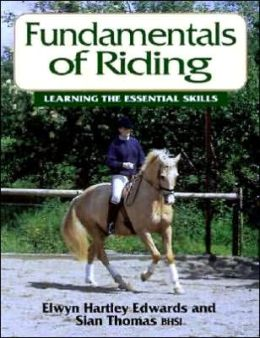 Fundamentals of Riding: Learning the Essential Skills