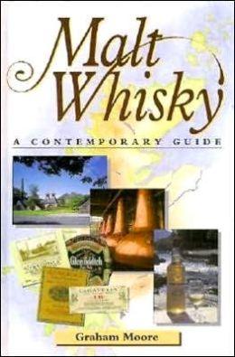 Malt Whisky: A Contemporary Guide