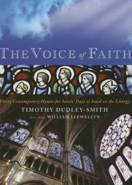 The Voice Of Faith : Thirty Contemporary Hymns for Saints' Day or Based on the Liturgy