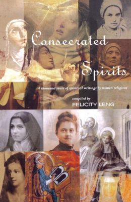 Consecrated Women: A Thousand Years of Spiritual Writings by Women Religious