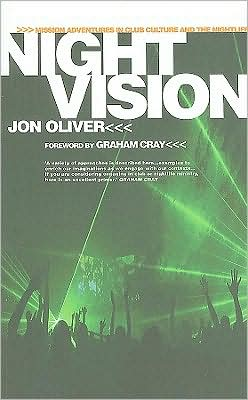 Night Vision: Mission Adventures in Club Culture and the Nightlife