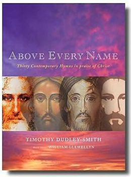 Above Every Name: Thirty Contemporary Hymns in Praise of Christ