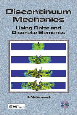 Discontinuum Mechanics: Using Finite and Discrete Elements