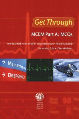Get Through MCEM Part A: MCQs