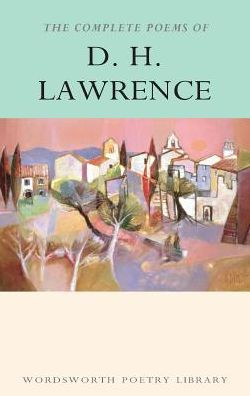 The Works of D. H. Lawrence (Poetry Library Series)