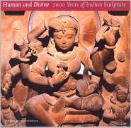 Human and Divine: 2000 Years of Indian Sculpture