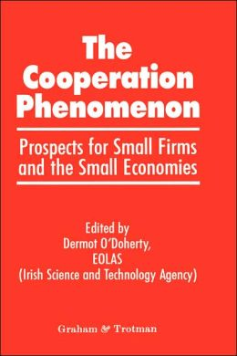 The Co-operation Phenomenon - Prospects for Small Firms and the Small Economies