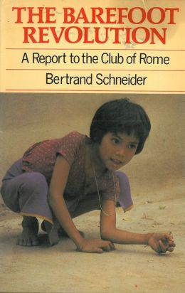 The Barefoot Revolution: A Report to the Club of Rome