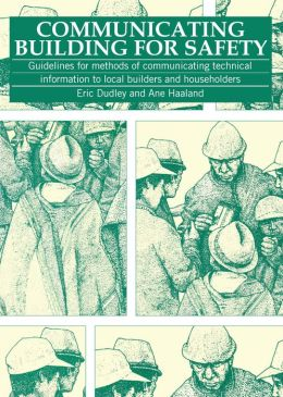 Communicating Building for Safety: Guidelines for Communicating Technical Information to Local Builders and Householders